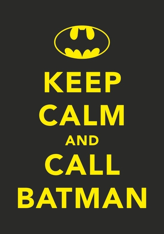 Mantén la calma y llama a Batman