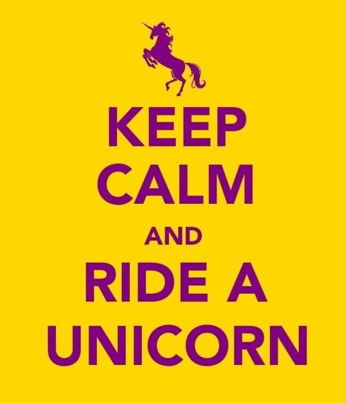 Mantén la calma y monta un unicornio