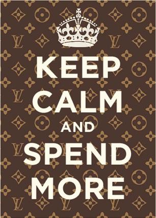 Mantén la calma y gasta más